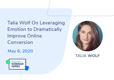 Talia Wolf On Leveraging Emotion to Dramatically Improve Online Conversion