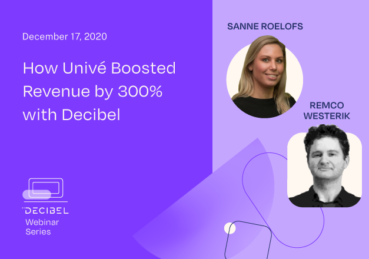 How Univé Boosted Revenue by 300% with Decibel